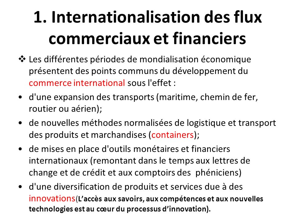 1. Internationalisation des flux commerciaux et financiers