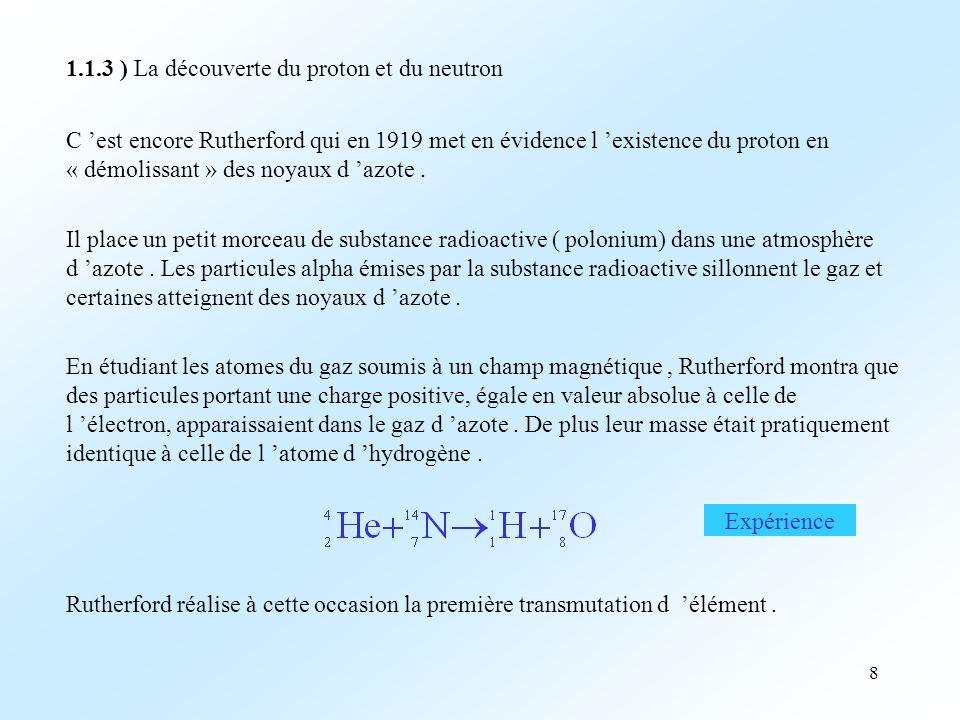 1.1.3 ) La découverte du proton et du neutron