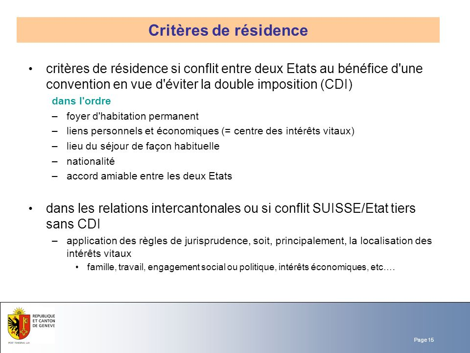 Critères de résidence critères de résidence si conflit entre deux Etats au bénéfice d une convention en vue d éviter la double imposition (CDI)
