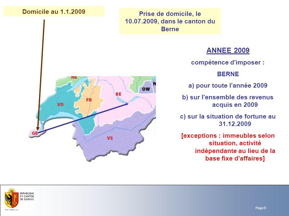 Domicile au 1.1.2009 Prise de domicile, le 10.07.2009, dans le canton du Berne. ANNEE 2009. compétence d imposer :