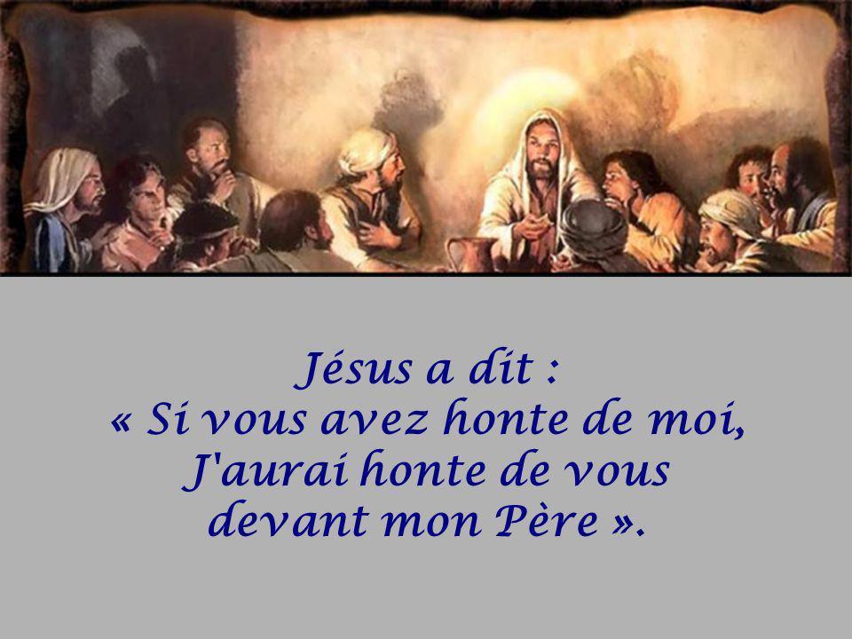 Jésus a dit : « Si vous avez honte de moi,
