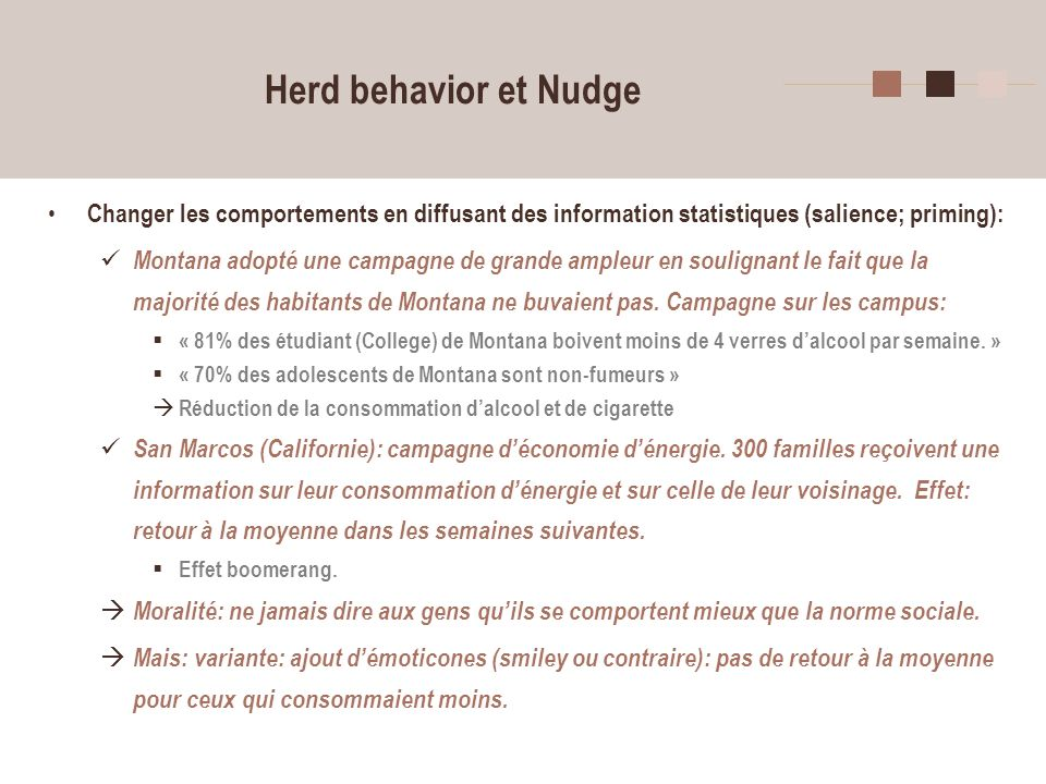 Herd behavior et Nudge Changer les comportements en diffusant des information statistiques (salience; priming):