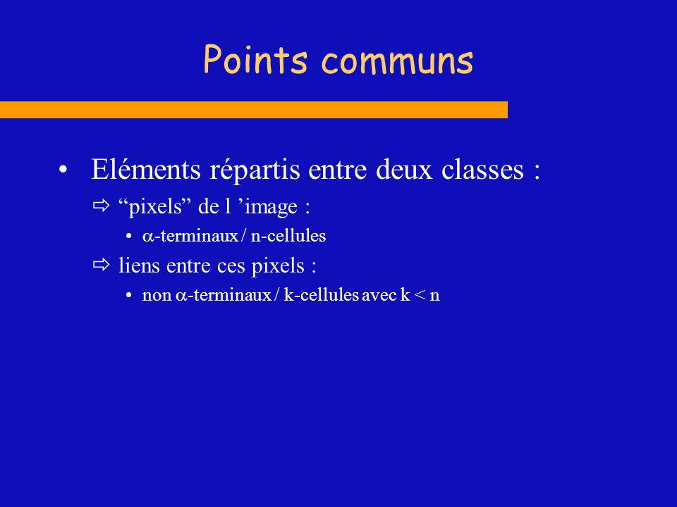 Points communs Eléments répartis entre deux classes :