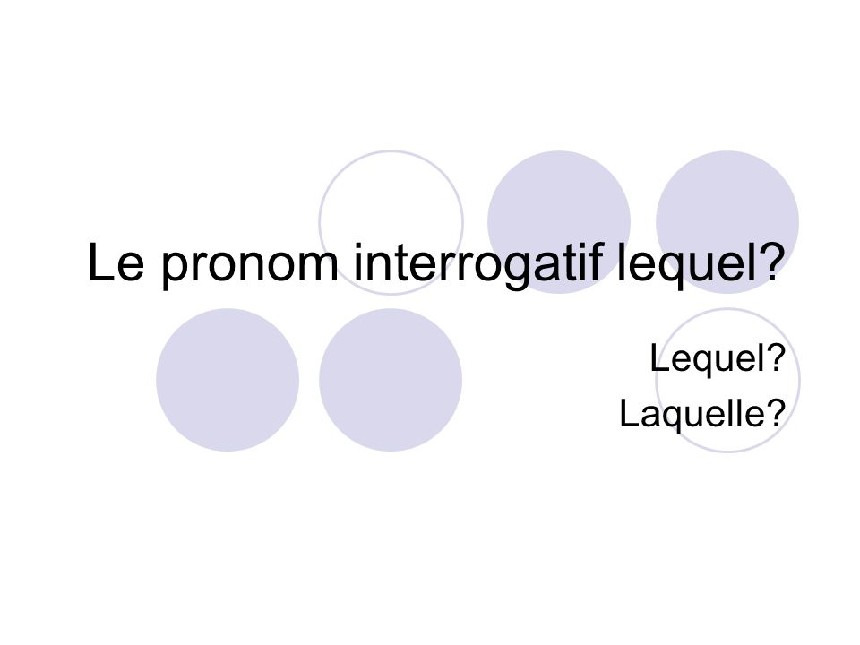 Le pronom interrogatif lequel