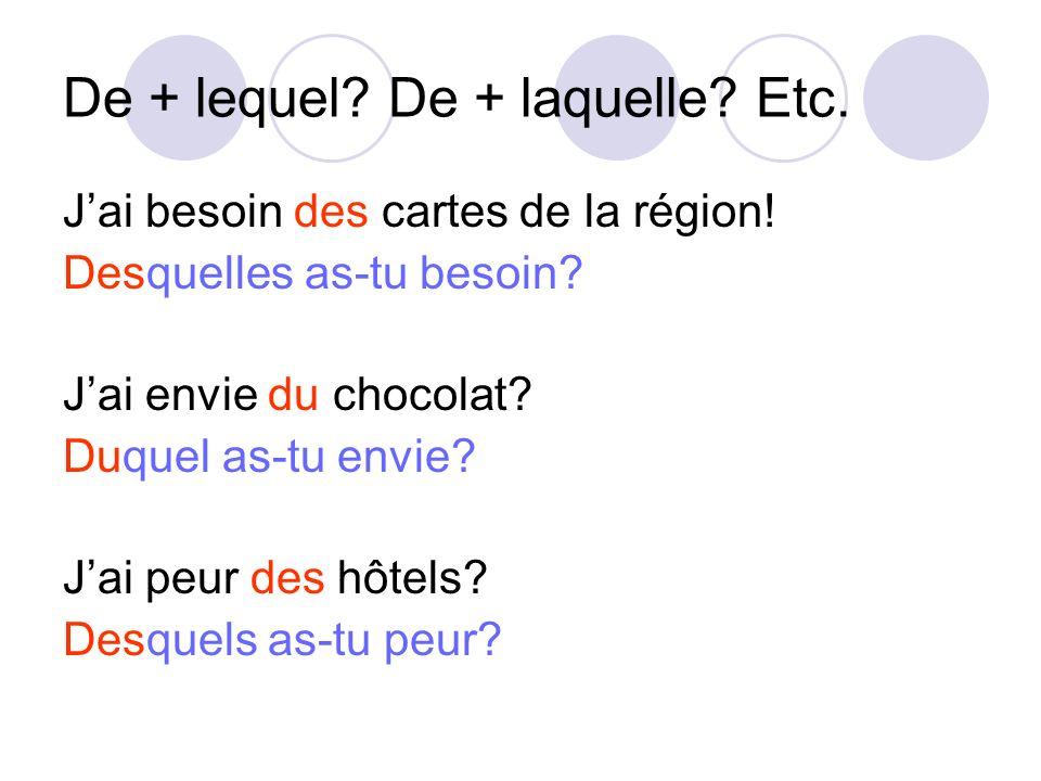 De + lequel De + laquelle Etc.