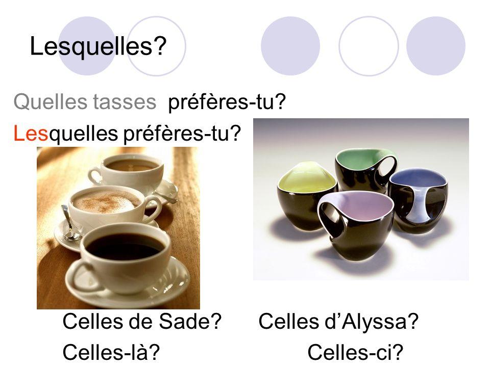 Lesquelles Quelles tasses préfères-tu Lesquelles préfères-tu