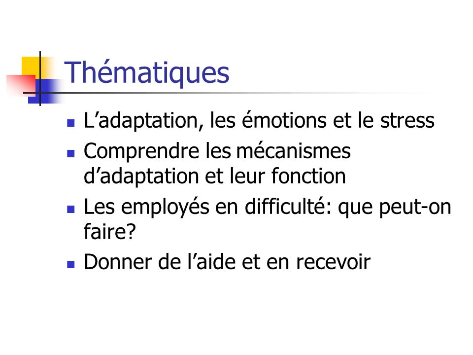 Thématiques L'adaptation, les émotions et le stress