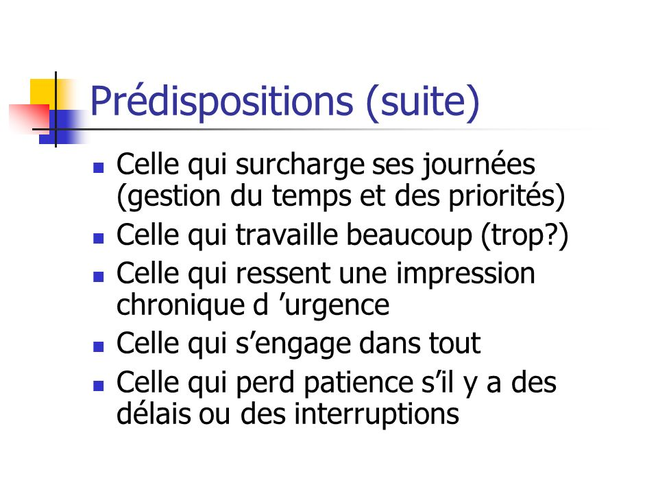 Prédispositions (suite)