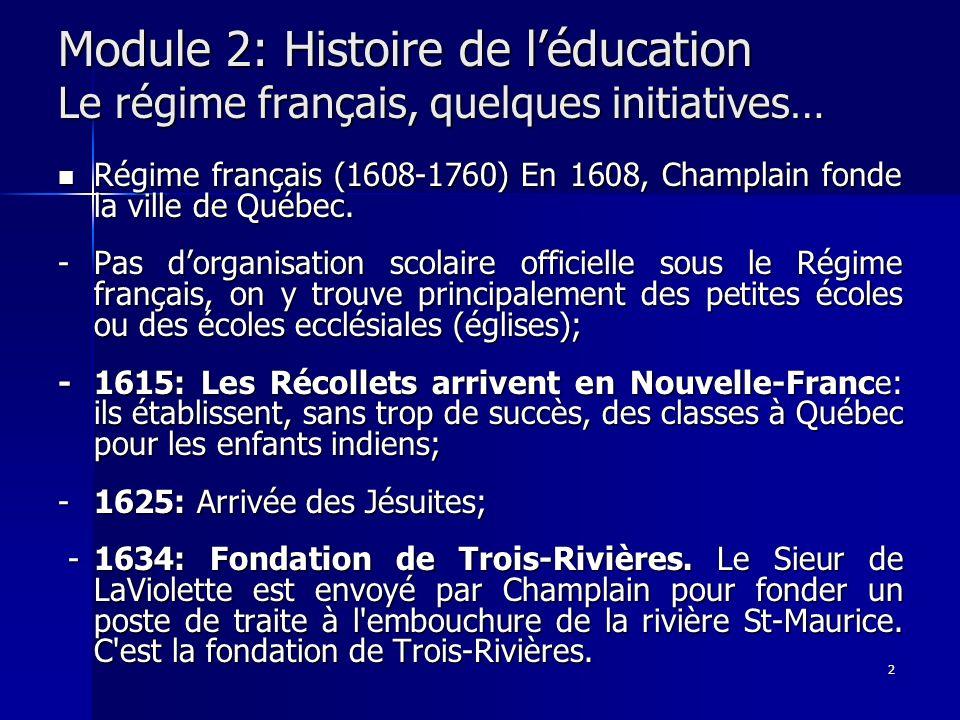 Module 2: Histoire de l'éducation Le régime français, quelques initiatives…