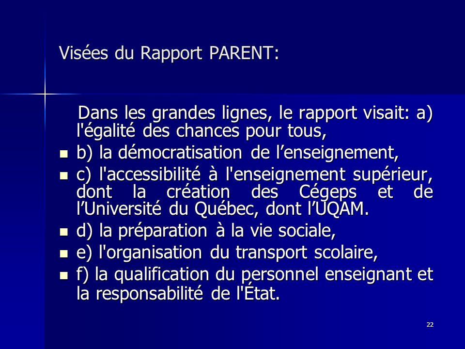 Visées du Rapport PARENT: