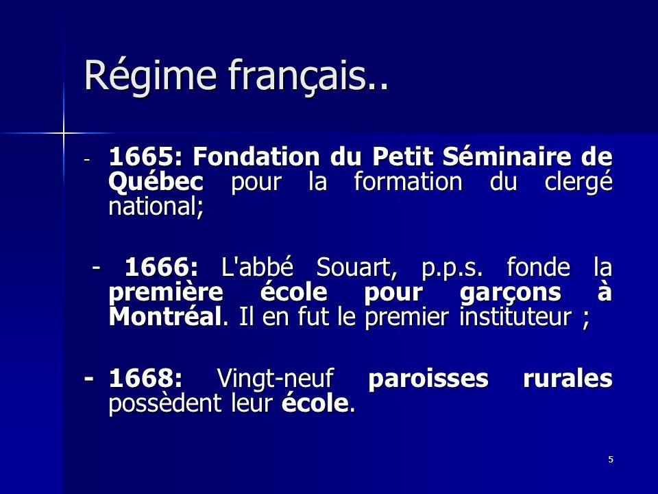 Régime français.. 1665: Fondation du Petit Séminaire de Québec pour la formation du clergé national;