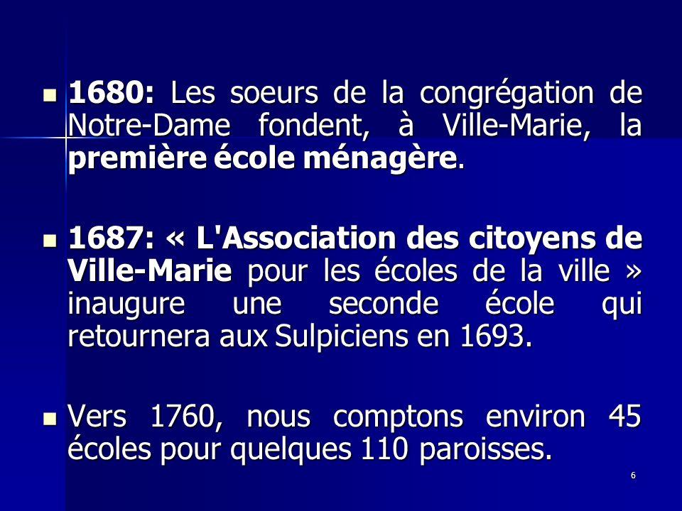 1680: Les soeurs de la congrégation de Notre-Dame fondent, à Ville-Marie, la première école ménagère.