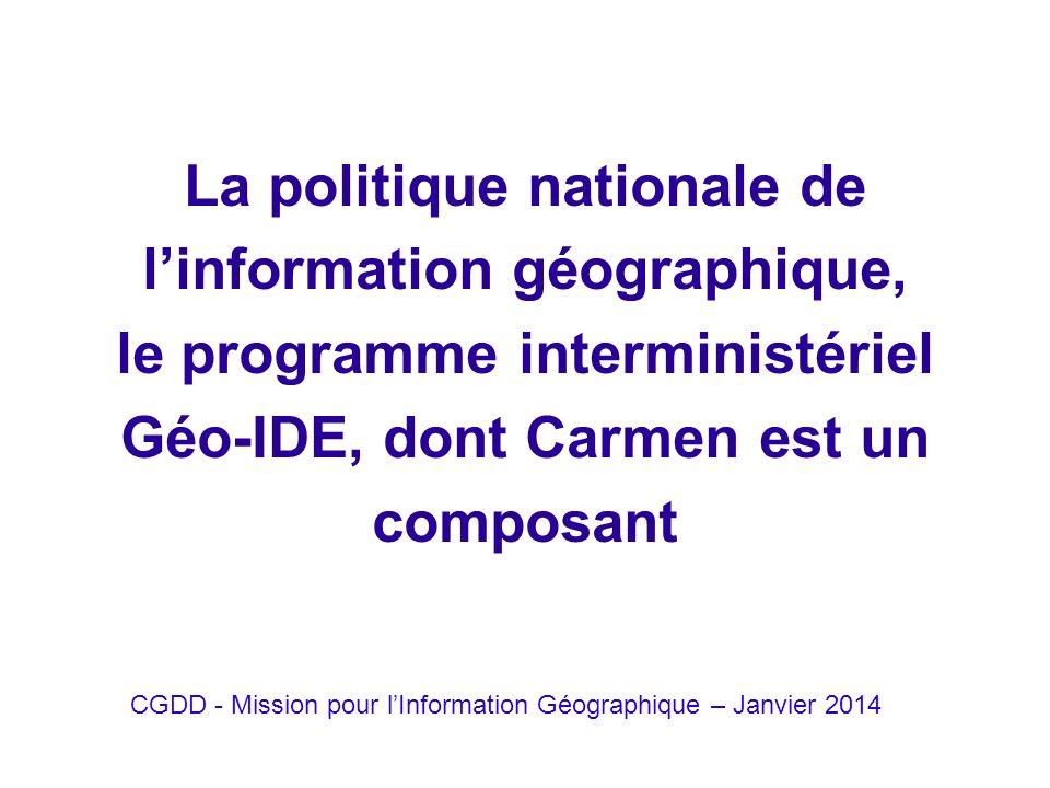 La politique nationale de l'information géographique, le programme interministériel Géo-IDE, dont Carmen est un composant