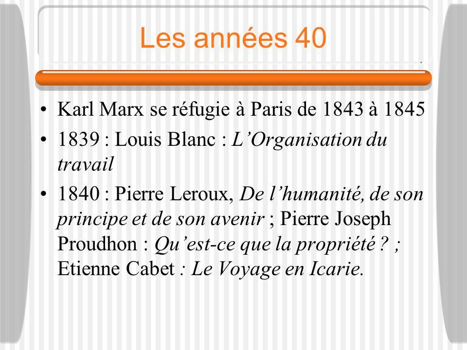 Les années 40 Karl Marx se réfugie à Paris de 1843 à 1845