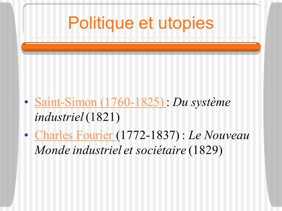 Politique et utopies Saint-Simon (1760-1825) : Du système industriel (1821)