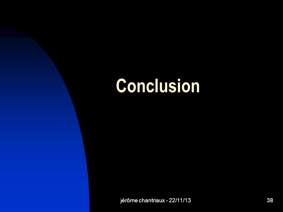Conclusion jérôme chantriaux - 22/11/13