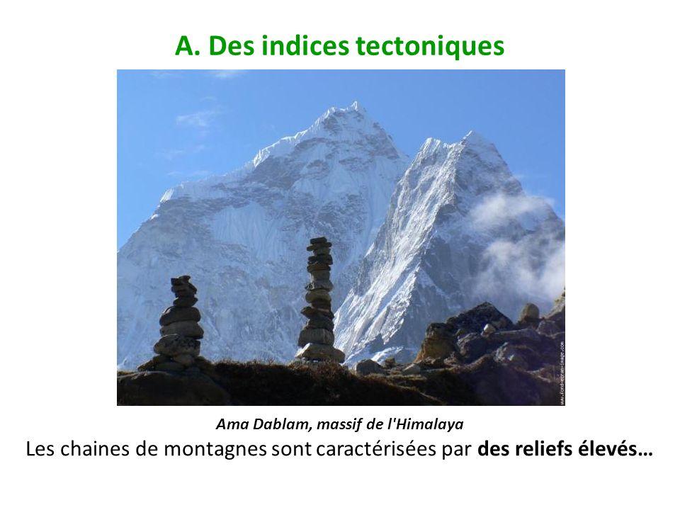 A. Des indices tectoniques Ama Dablam, massif de l Himalaya