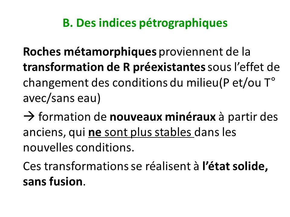 B. Des indices pétrographiques