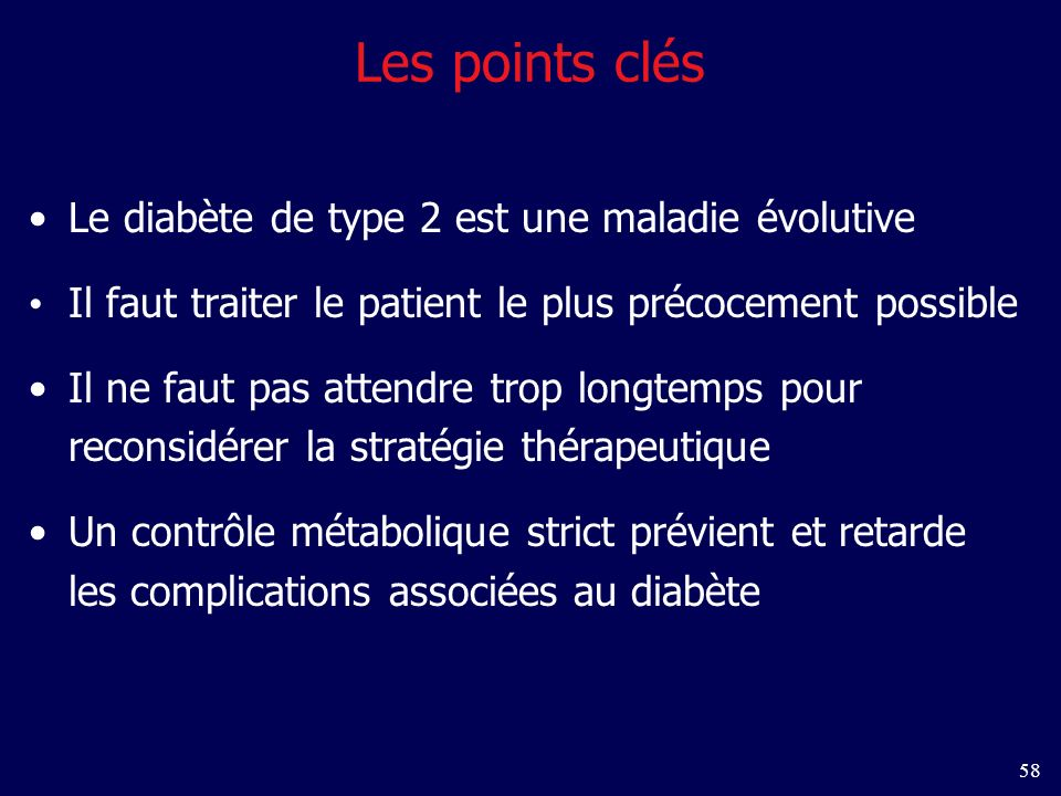Les points clés Le diabète de type 2 est une maladie évolutive