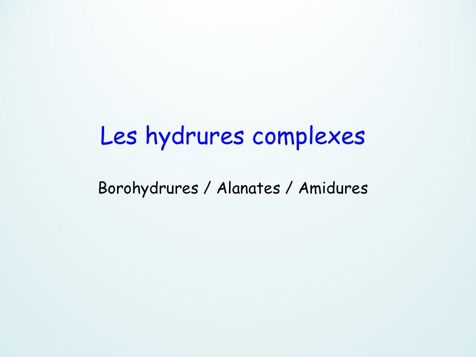 Les hydrures complexes