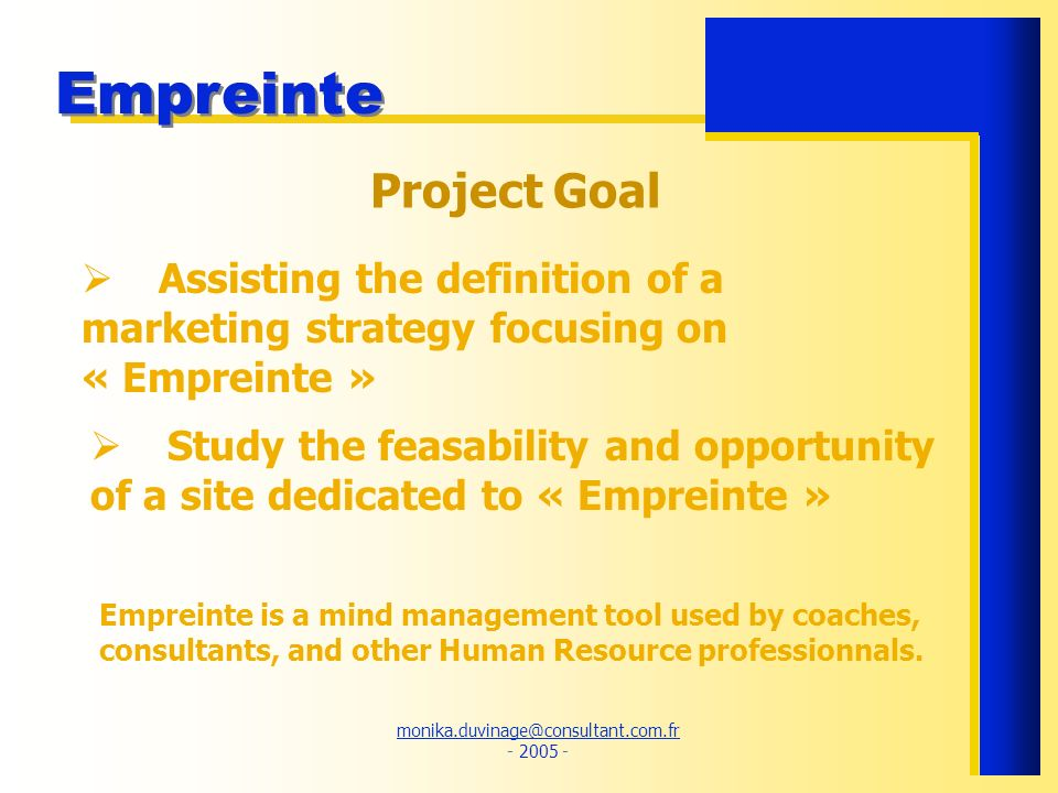 Project Goal Assisting the definition of a marketing strategy focusing on « Empreinte »