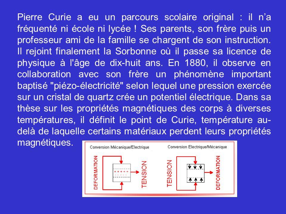Pierre Curie a eu un parcours scolaire original : il n'a fréquenté ni école ni lycée .