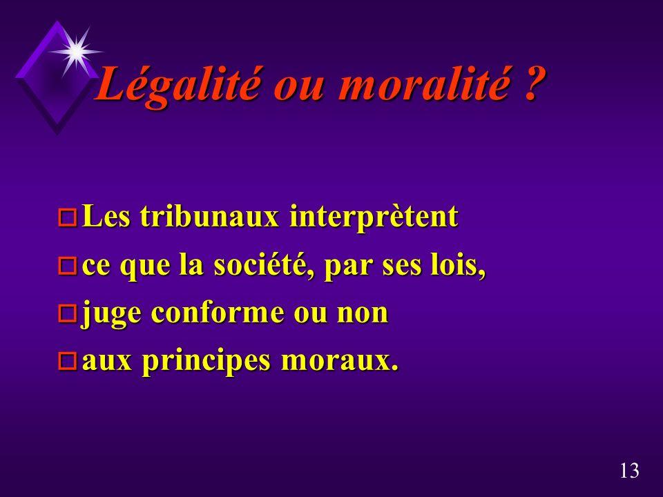 Légalité ou moralité Les tribunaux interprètent