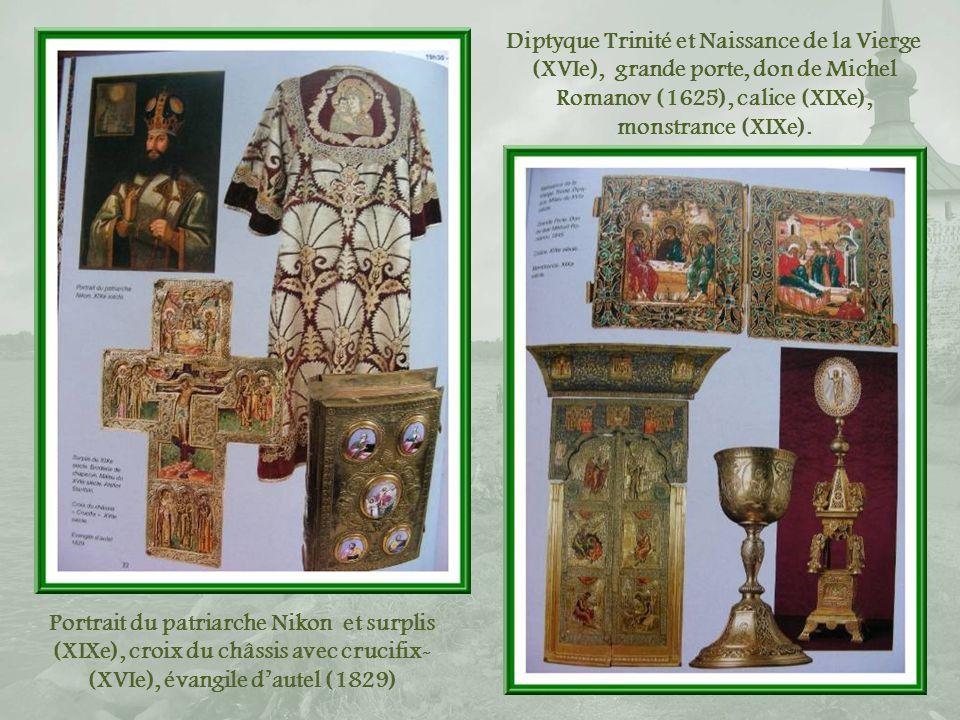 Diptyque Trinité et Naissance de la Vierge (XVIe), grande porte, don de Michel Romanov (1625), calice (XIXe), monstrance (XIXe).