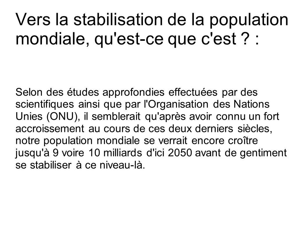 Vers la stabilisation de la population mondiale, qu est-ce que c est :