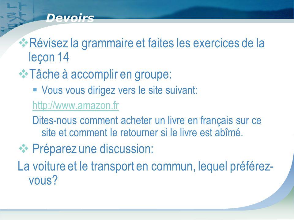 Révisez la grammaire et faites les exercices de la leçon 14
