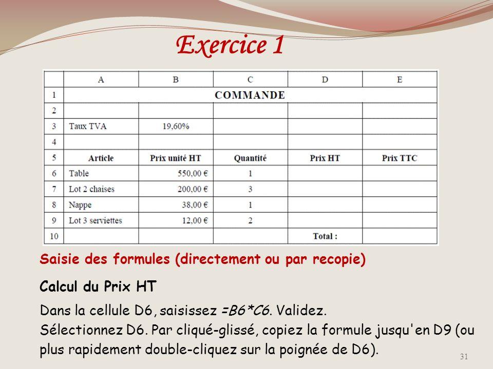 Exercice 1 Saisie des formules (directement ou par recopie)