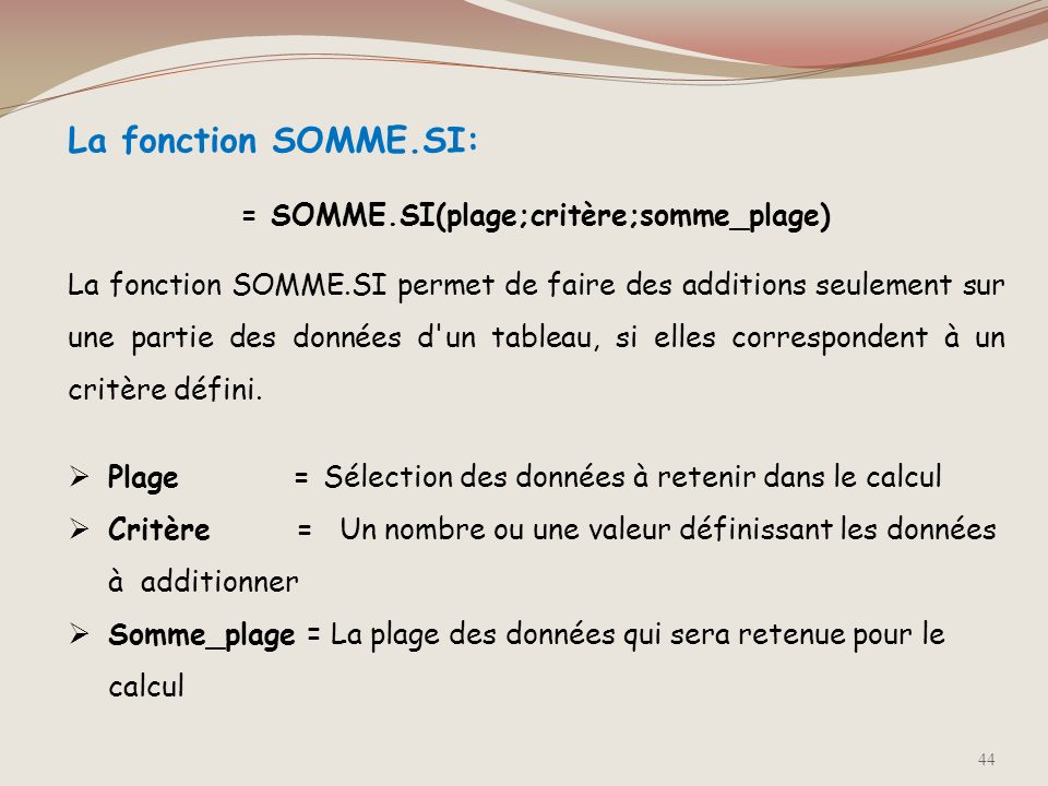 = SOMME.SI(plage;critère;somme_plage)