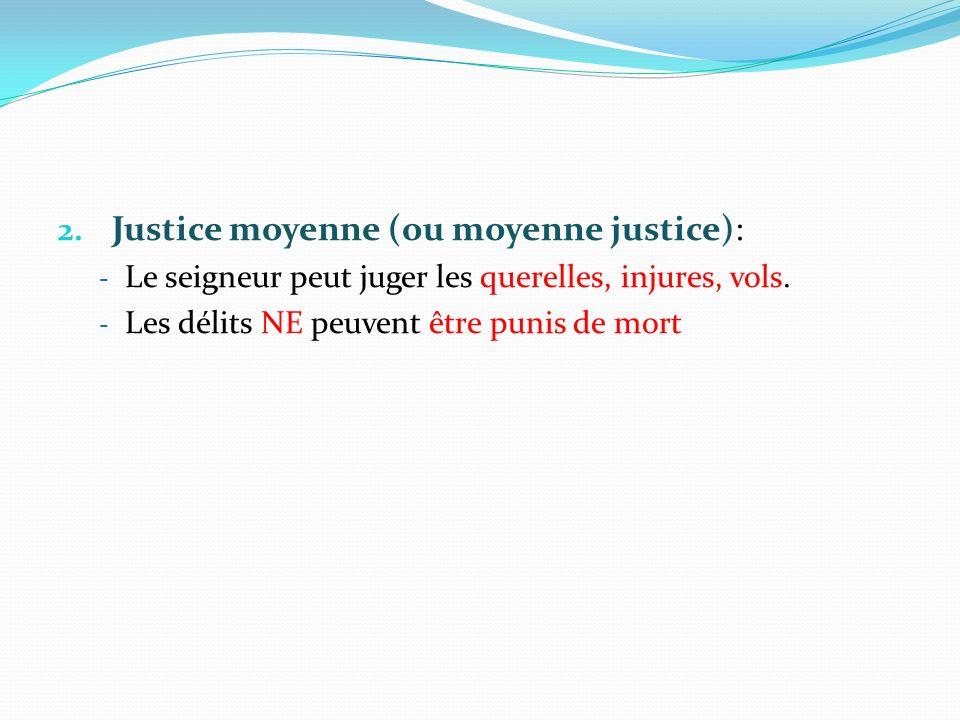 Justice moyenne (ou moyenne justice):