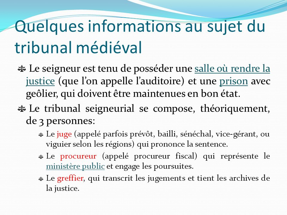Quelques informations au sujet du tribunal médiéval