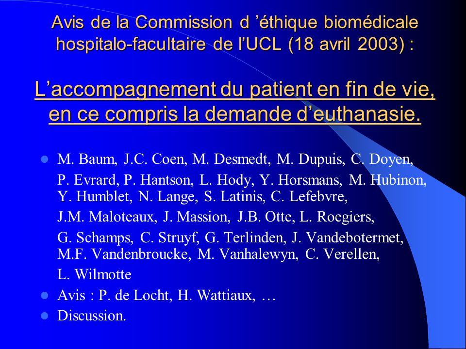 Avis de la Commission d 'éthique biomédicale hospitalo-facultaire de l'UCL (18 avril 2003) : L'accompagnement du patient en fin de vie, en ce compris la demande d'euthanasie.