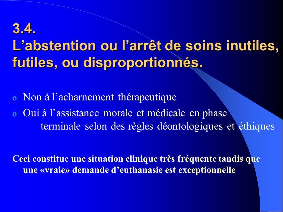 3.4. L'abstention ou l'arrêt de soins inutiles, futiles, ou disproportionnés.