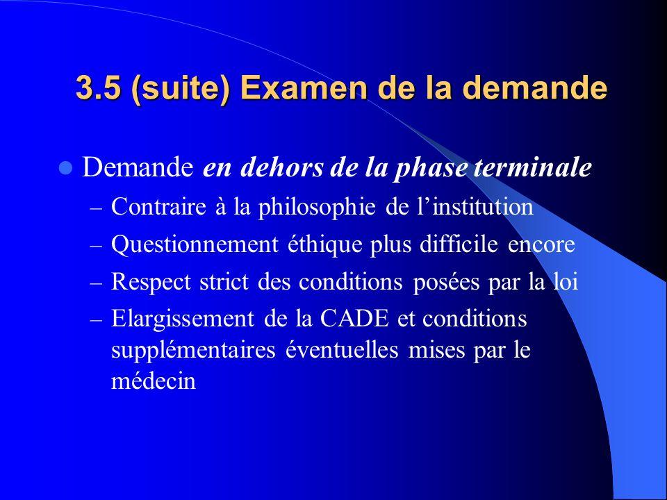 3.5 (suite) Examen de la demande