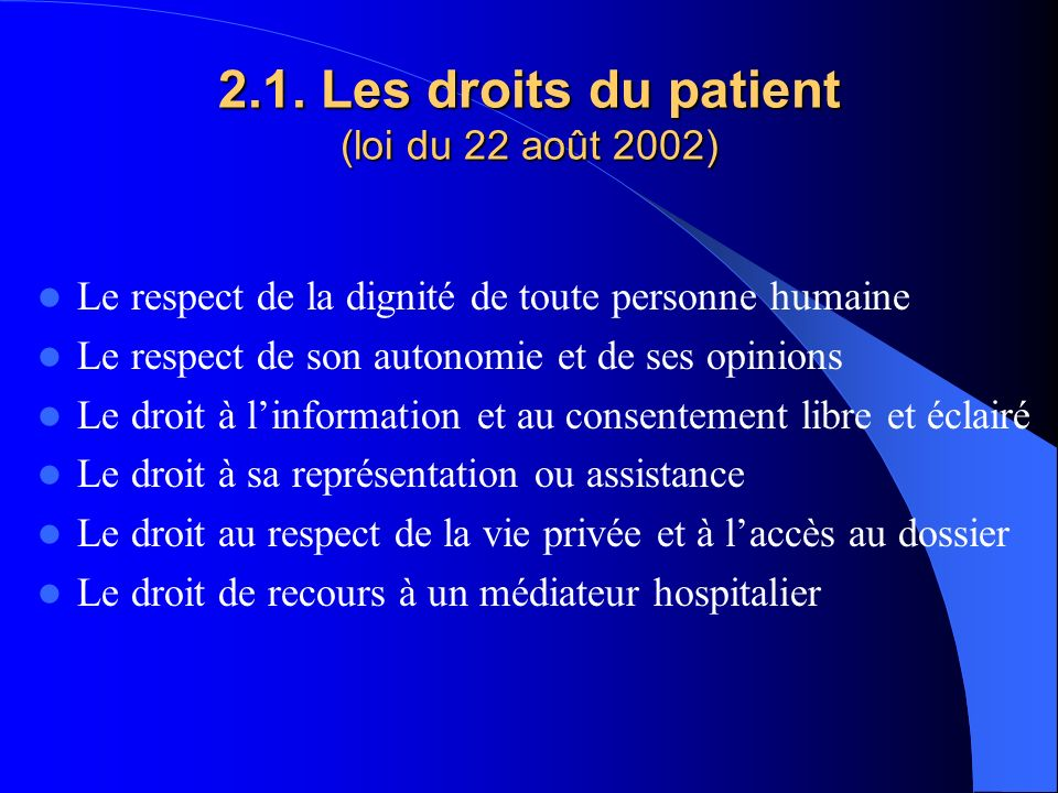 2.1. Les droits du patient (loi du 22 août 2002)