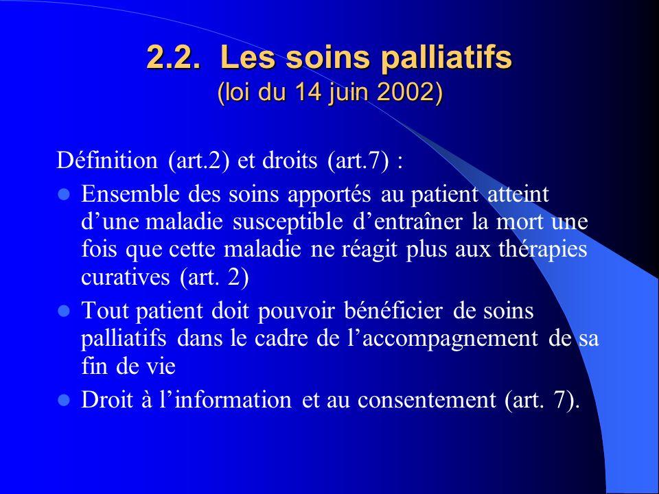 2.2. Les soins palliatifs (loi du 14 juin 2002)