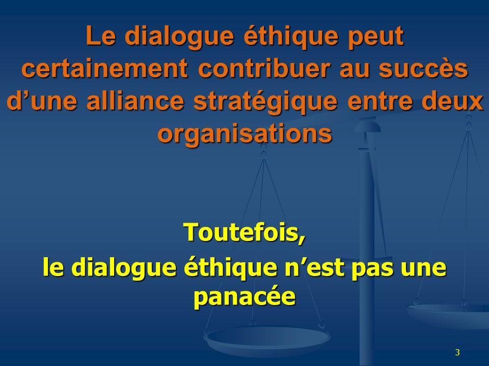 Toutefois, le dialogue éthique n'est pas une panacée