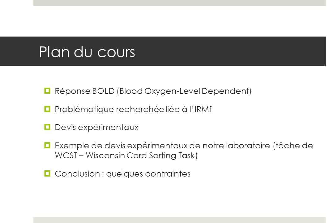 Plan du cours Réponse BOLD (Blood Oxygen-Level Dependent)