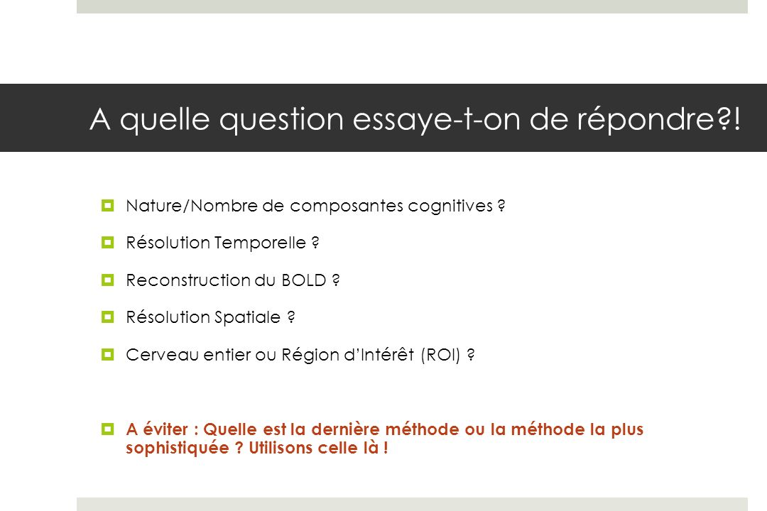 A quelle question essaye-t-on de répondre !