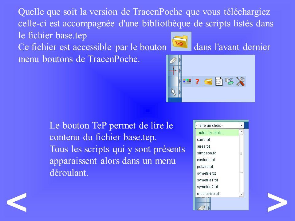 Quelle que soit la version de TracenPoche que vous téléchargiez celle-ci est accompagnée d une bibliothèque de scripts listés dans le fichier base.tep