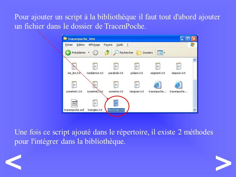 Pour ajouter un script à la bibliothèque il faut tout d abord ajouter un fichier dans le dossier de TracenPoche.