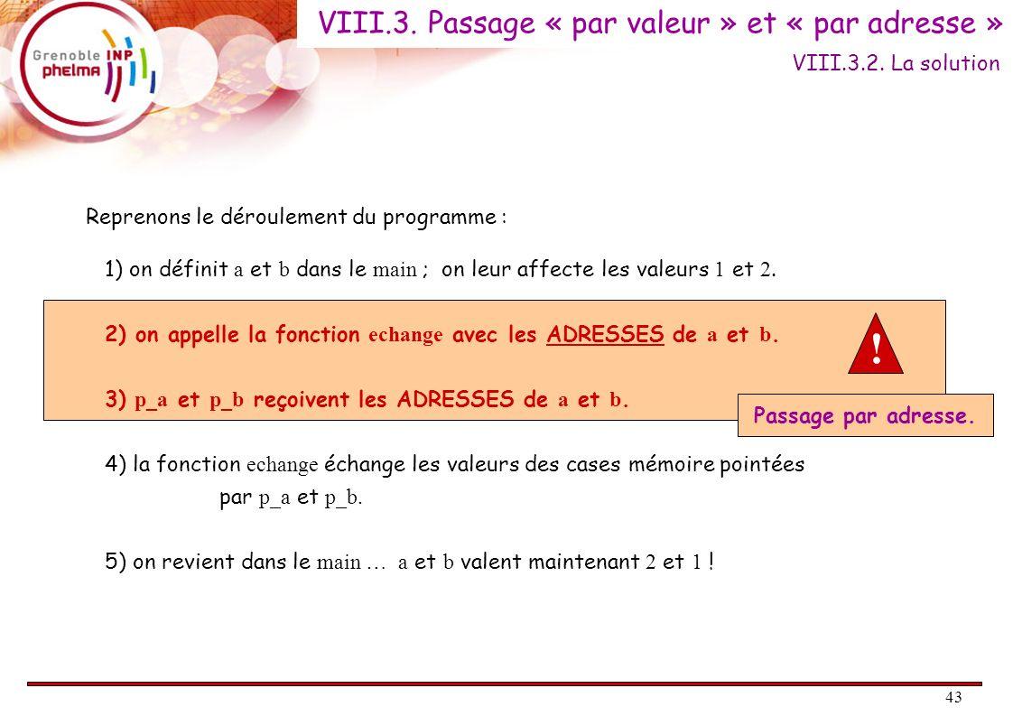 ! VIII.3. Passage « par valeur » et « par adresse »