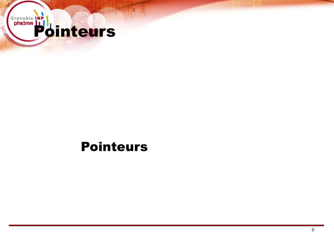 Pointeurs Pointeurs 9 9