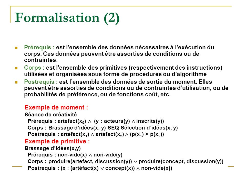 Formalisation (2) Exemple de moment : Exemple de primitive :