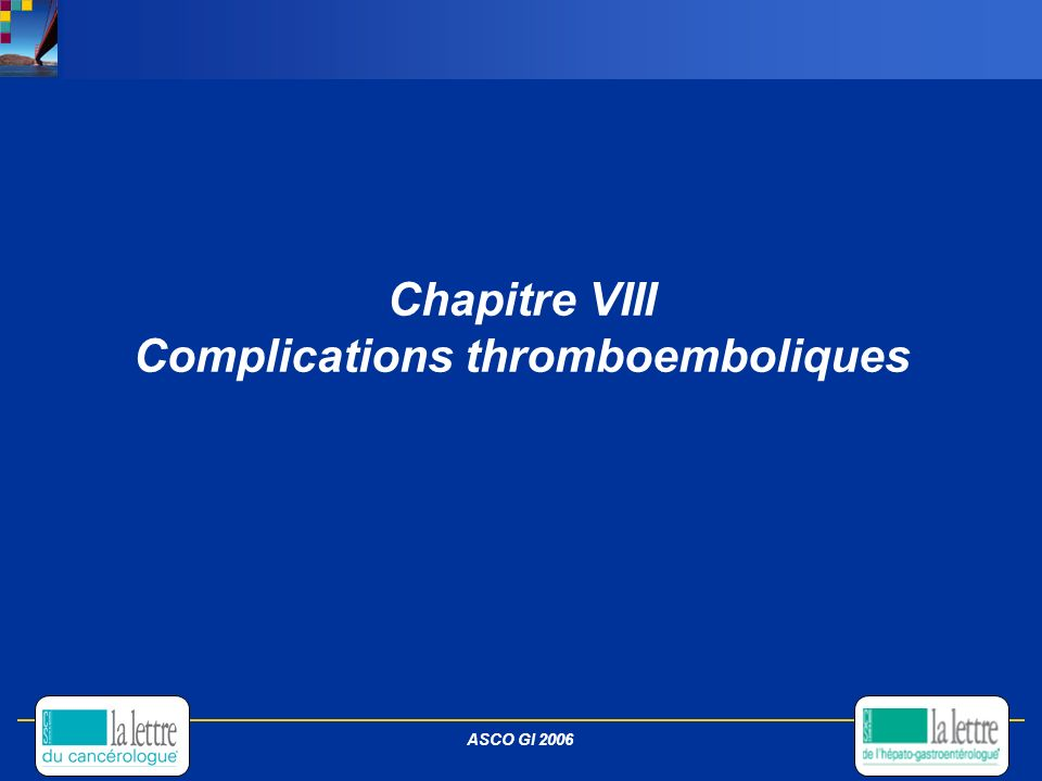 Chapitre VIII Complications thromboemboliques