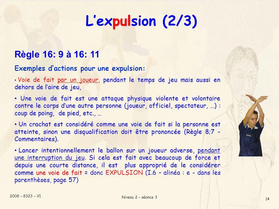 L'expulsion (2/3) Règle 16: 9 à 16: 11