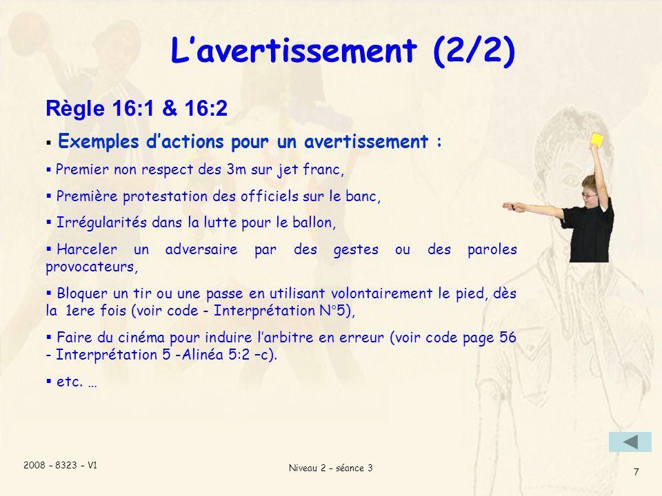 L'avertissement (2/2) Règle 16:1 & 16:2